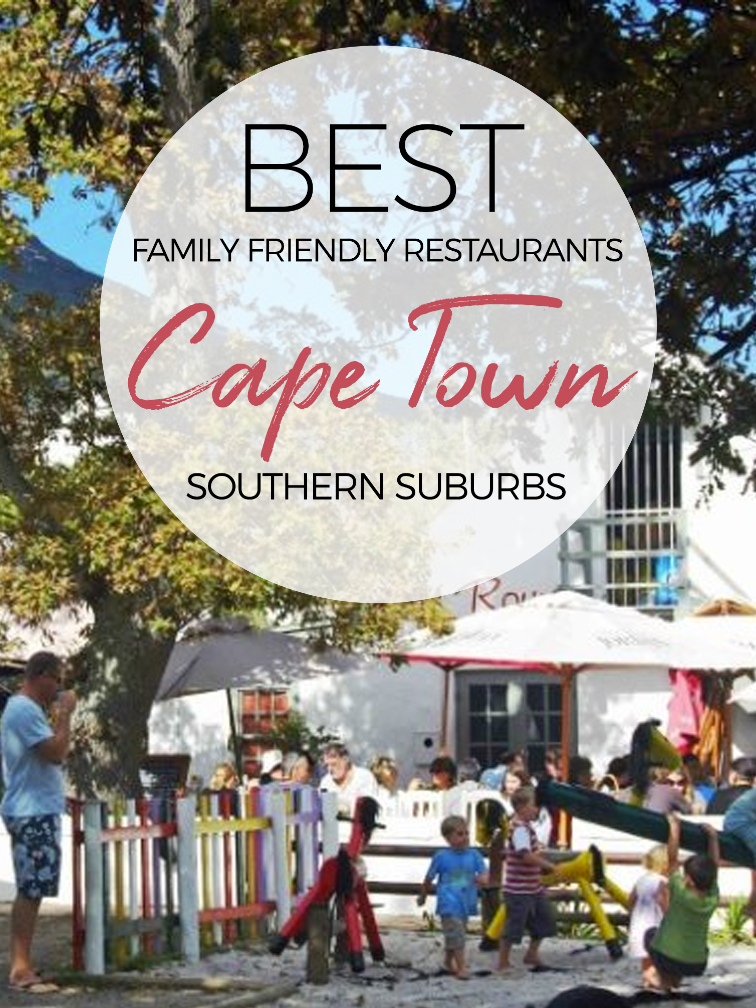 Here Are My Favourite Family Restaurants In The Southern Suburbs And South Peninsula Of Cape Town No Particular Order